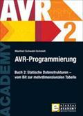AVR-Programmierung 2 : Statische Datenstrukturen ? vom Bit zur mehrdimensionalen Tabelle: Manfred ...