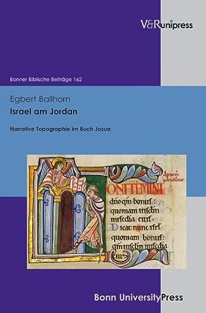 Israel am Jordan : Narrative Topographie im Buch Josua: Egbert Ballhorn