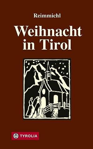 Weihnacht in Tirol : Ein Volksbuch: Reimmichl