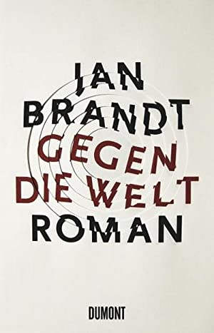 Gegen die Welt: Jan Brandt