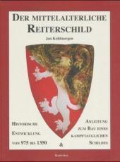 Der mittelalterliche Reiterschild : Historische Entwicklung von: Jan Kohlmorgen