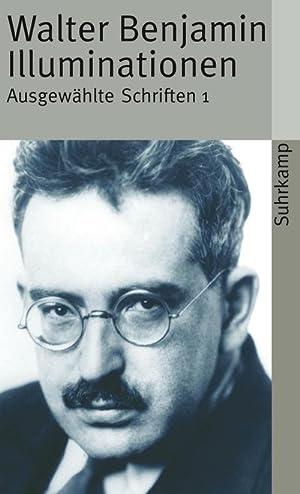 Illuminationen : Ausgewählte Schriften: Walter Benjamin
