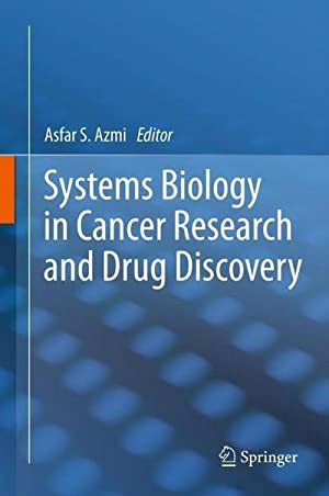 Systems Biology in Cancer Research and Drug: Asfar S. Azmi