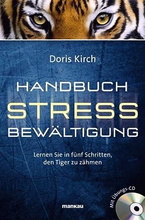 Handbuch Stressbewältigung : Lernen Sie in fünf: Doris Kirch
