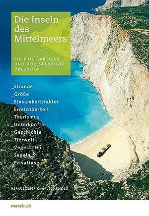 Die Inseln des Mittelmeers : Ein einzigartiger und vollständiger Überblick. strände,...