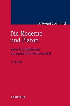 Die Moderne und Platon : Zwei Grundformen: Arbogast Schmitt
