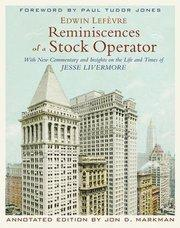 Reminiscences of a Stock Operator : With: Edwin Lefevre