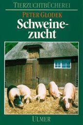 Schweinezucht : Grundlagen der Schweinezucht: Peter Glodek