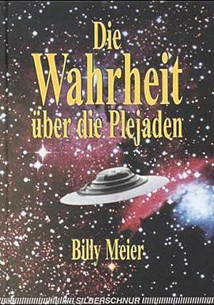 Die Wahrheit über die Plejaden: Billy Meier