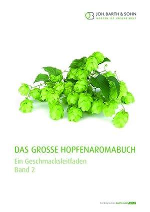 Das große Hopfenaromabuch Band 2 : Ein: Joh. Barth