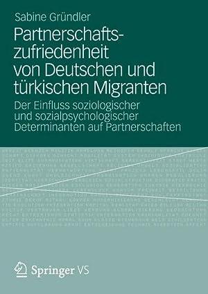 Partnerschaftszufriedenheit von Deutschen und türkischen Migranten : Der Einfluss ...
