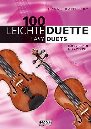 100 leichte Duette für 2 Violinen : Notenbuch für 2 Violinen: Franz Kanefzky