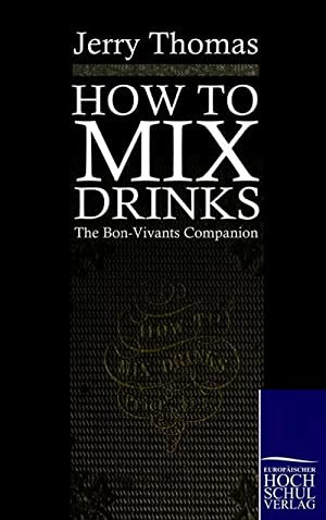 How to mix drinks: Jerry Thomas