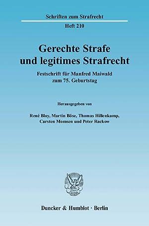 Gerechte Strafe und legitimes Strafrecht : Festschrift für Manfred Maiwald zum 75. Geburtstag: René...