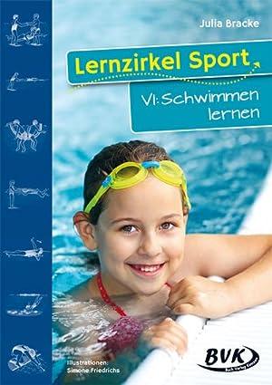Lernzirkel Sport 6 : Schwimmen lernen. 1.-4.: Julia Bracke