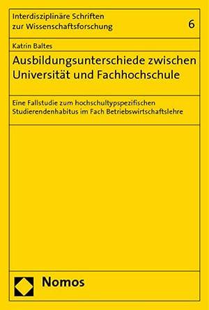 Ausbildungsunterschiede zwischen Universität und Fachhochschule : Eine: Katrin Baltes