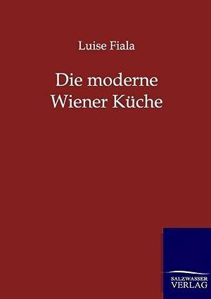 Die moderne Wiener Küche: Luise Fiala