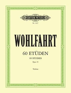 60 Etüden für Violine solo op. 45: Franz Wohlfahrt