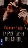 La face cachée des miroirs: Catherine Fradier