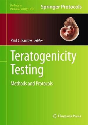 Teratogenicity Testing : Methods and Protocols: Paul C. Barrow