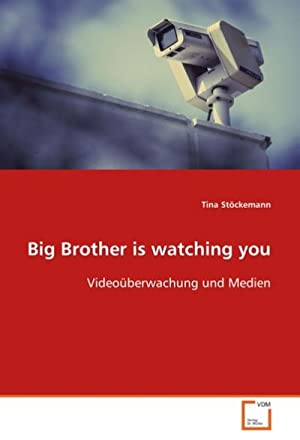 Big Brother is watching you : Videoüberwachung: Tina Stöckemann