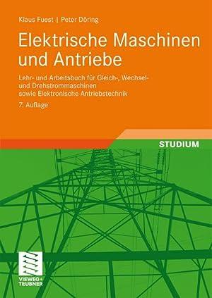 Elektrische Maschinen und Antriebe: Klaus Fuest