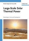 Large-Scale Solar Thermal Power : Technologies, Costs: Werner Vogel