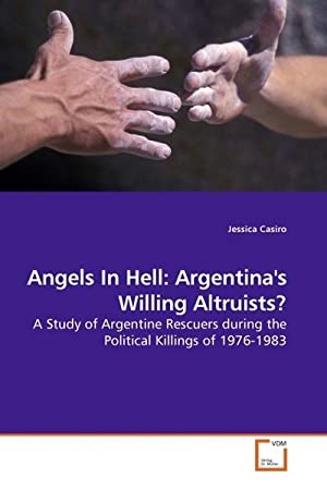 Angels In Hell: Argentina's Willing Altruists? : Jessica Casiro