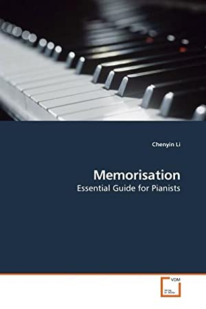 Memorisation : Essential Guide for Pianists: Chenyin Li
