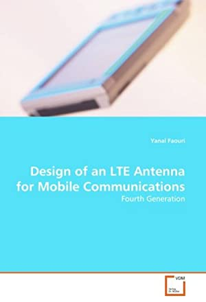 Design of an LTE Antenna for Mobile: Yanal Faouri