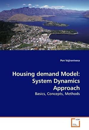 Housing demand Model: System Dynamics Approach : Pon Vajiranivesa