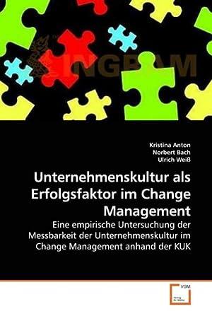Unternehmenskultur als Erfolgsfaktor im Change Management : Kristina Anton