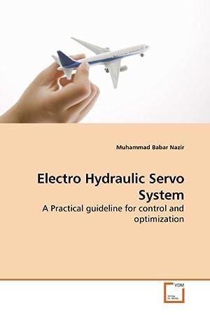 Electro Hydraulic Servo System : A Practical: Muhammad Babar Nazir