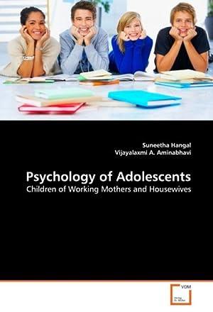 Psychology of Adolescents : Children of Working: Suneetha Hangal