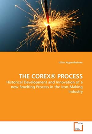 THE COREX® PROCESS : Historical Development and: Lilian Appenheimer