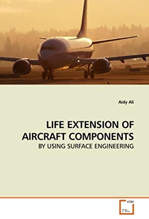 LIFE EXTENSION OF AIRCRAFT COMPONENTS : BY: Aidy Ali