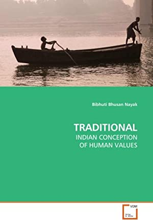 TRADITIONAL : INDIAN CONCEPTION OF HUMAN VALUES: Bibhuti Bhusan Nayak