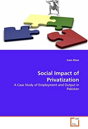 Social Impact of Privatization : A Case: Iram Khan