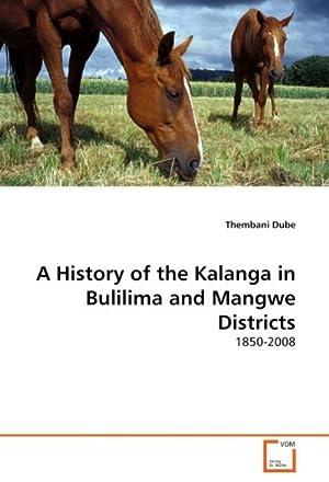 A History of the Kalanga in Bulilima: Thembani Dube