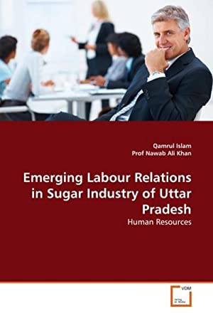 Emerging Labour Relations in Sugar Industry of: Qamrul Islam