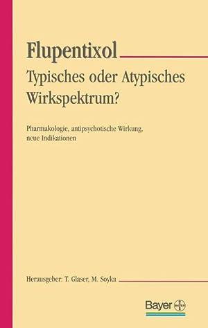 Flupentixol - Typisches oder atypisches Wirkspektrum? : Thomas Glaser