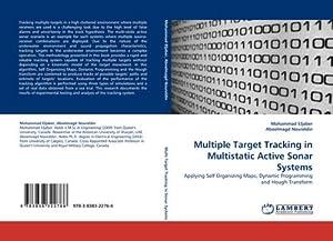 Multiple Target Tracking in Multistatic Active Sonar: Mohammad Eljaber