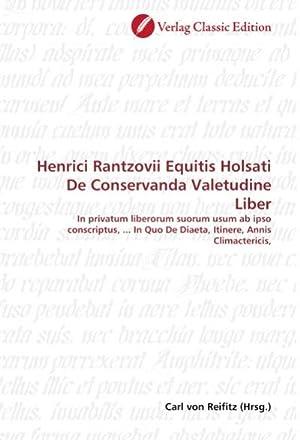 Henrici Rantzovii Equitis Holsati De Conservanda Valetudine: Carl von Reifitz