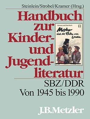 Handbuch zur Kinder- und Jugendliteratur : SBZ/DDR.: Rüdiger Steinlein