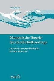 Ökonomische Theorie des Gesellschaftsvertrags : James Buchanans Konstitutionelle Politische &...