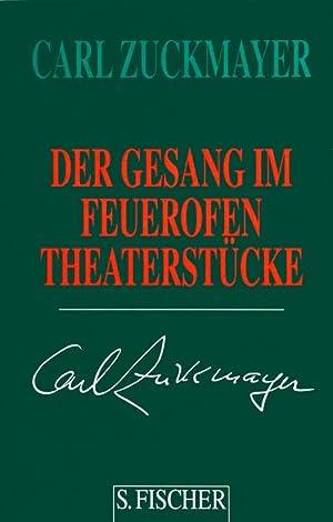 Der Gesang im Feuerofen: Carl Zuckmayer