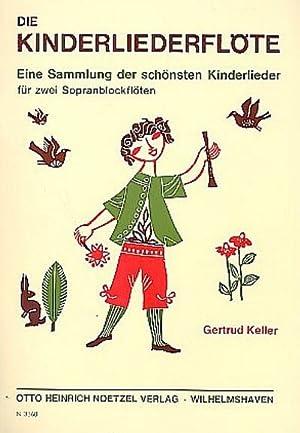 Die Kinderliederflöte, für 2 Sopranblockflöten, Spielpartitur: Gertrud Keller