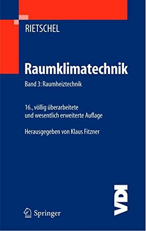 Raumklimatechnik 3 : Raumheiztechnik: H. Rietschel