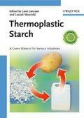 Thermoplastic Starch : A Green Material for: Leon Janssen