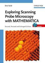 Exploring Scanning Probe Microscopy with MATHEMATICA: Dror Sarid